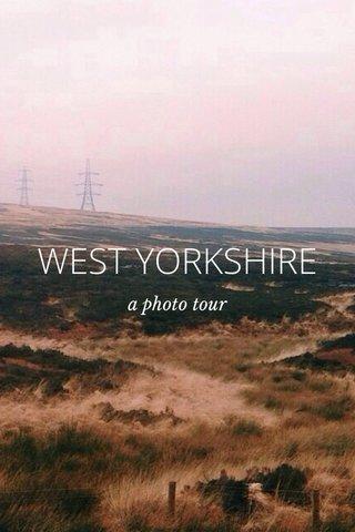 WEST YORKSHIRE a photo tour