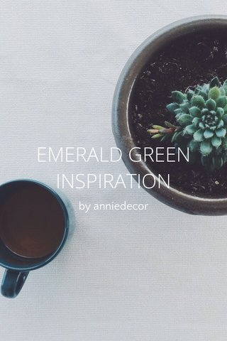 EMERALD GREEN INSPIRATION by anniedecor