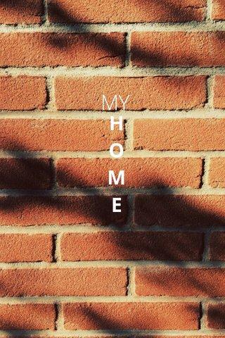 MY H O M E