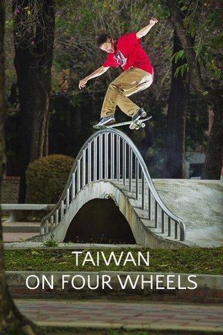TAIWAN ON FOUR WHEELS