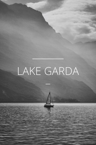 LAKE GARDA —