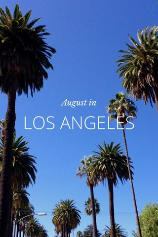 LOS ANGELES August in