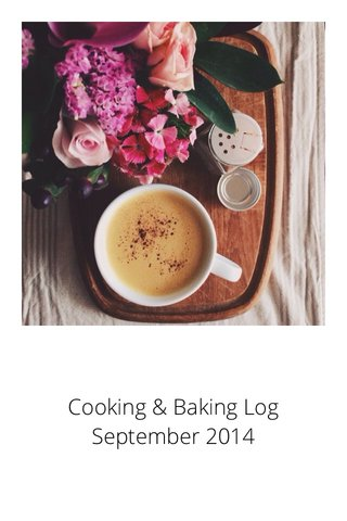 Cooking & Baking Log September 2014