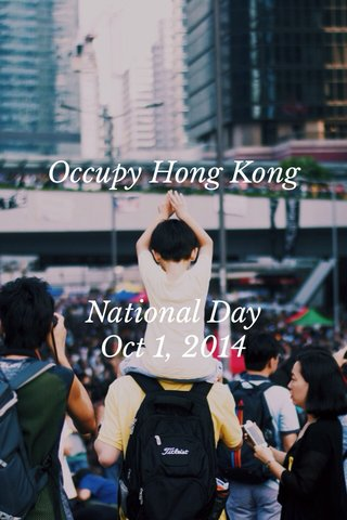 Occupy Hong Kong National Day Oct 1, 2014