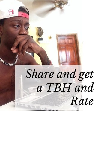 Share and get a TBH and Rate