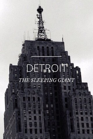 DETROIT THE SLEEPING GIANT