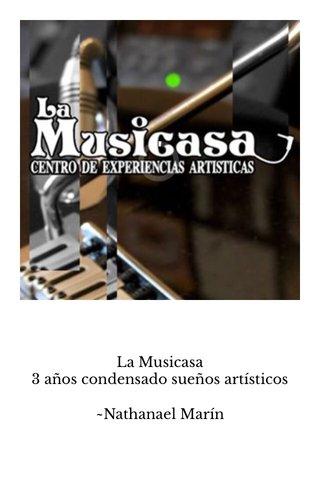 La Musicasa 3 años condensado sueños artísticos ~Nathanael Marín