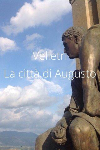 Velletri La città di Augusto