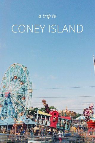 CONEY ISLAND a trip to
