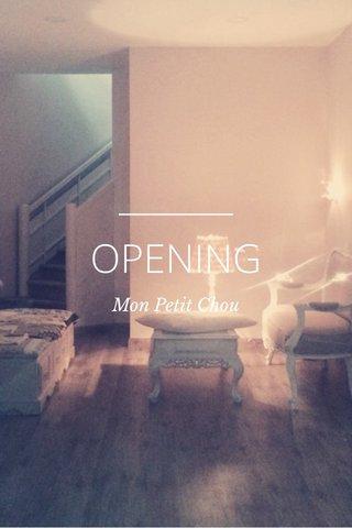 OPENING Mon Petit Chou