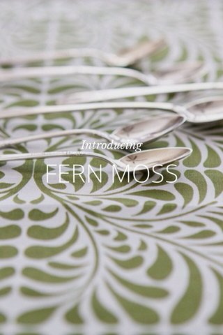 FERN MOSS Introducing