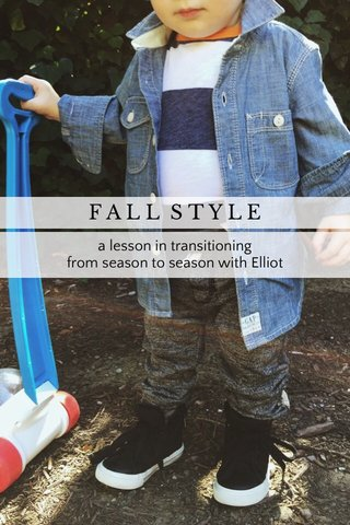 FALL STYLE a lesson in transitioning from season to season with Elliot