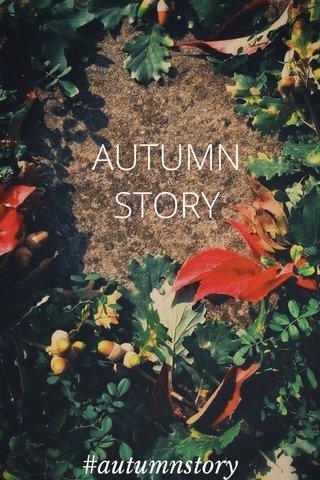 AUTUMN STORY #autumnstory