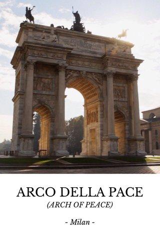 ARCO DELLA PACE (ARCH OF PEACE) - Milan -