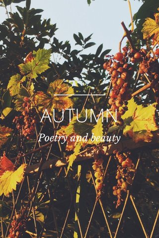 AUTUMN Poetry and beauty