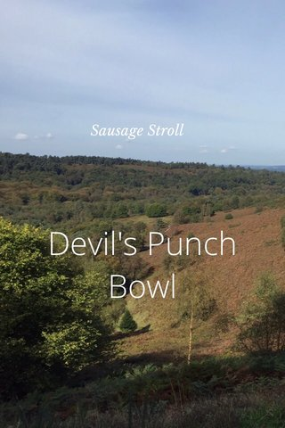 Devil's Punch Bowl Sausage Stroll