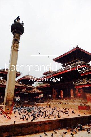 Kathmandu Valley My Little Nepal