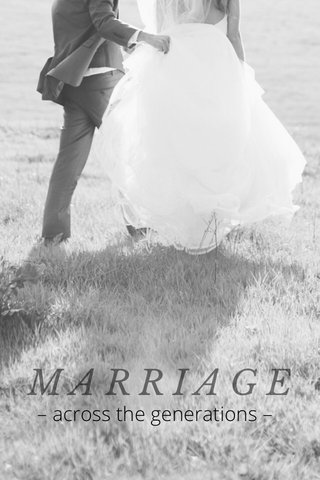 MARRIAGE – across the generations –