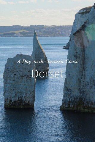 Dorset A Day on the Jurassic Coast