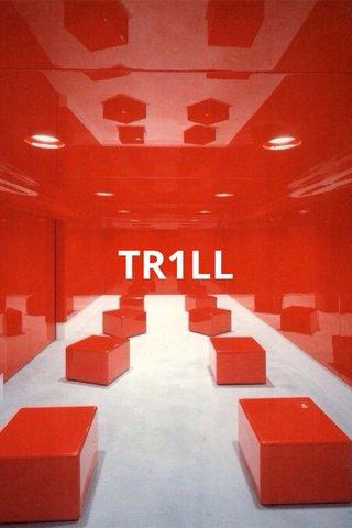 TR1LL