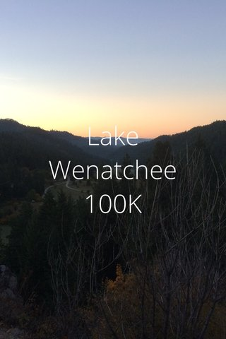 Lake Wenatchee 100K
