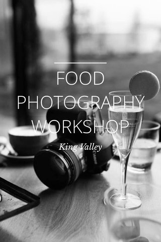 FOOD PHOTOGRAPHY WORKSHOP King Valley