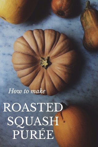 ROASTED SQUASH PURÉE How to make