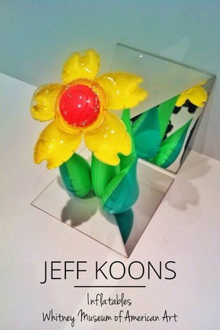 JEFF KOONS Inflatables Whitney Museum of American Art