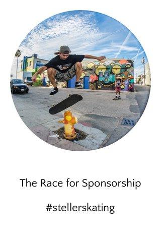 The Race for Sponsorship #stellerskating