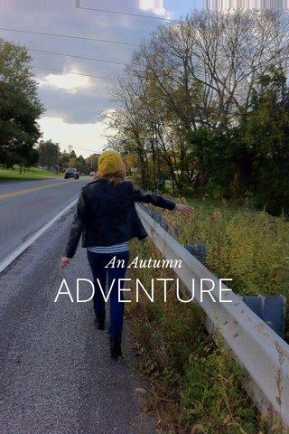 ADVENTURE An Autumn