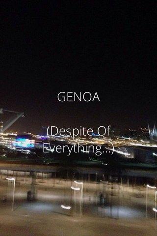 GENOA (Despite Of Everything...)