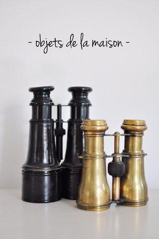 - objets de la maison -