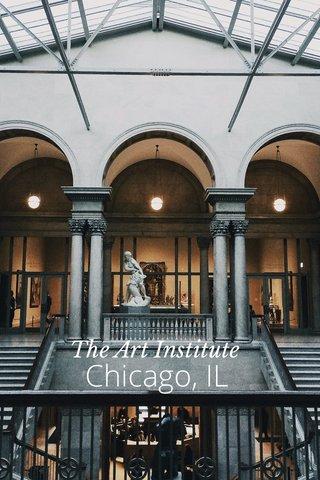 Chicago, IL The Art Institute