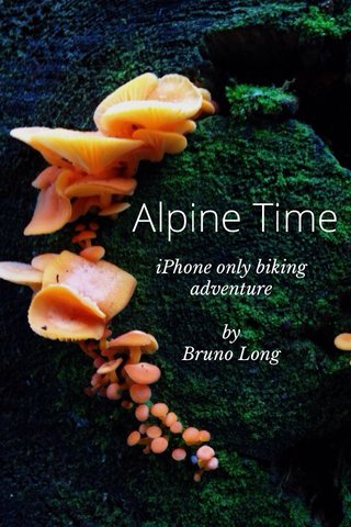 Alpine Time iPhone only biking adventure by Bruno Long