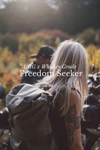 Freedom Seeker UGG x Whiskey Grade