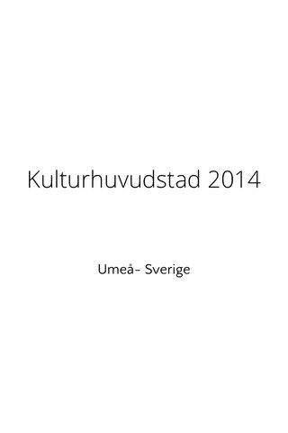 Kulturhuvudstad 2014 Umeå- Sverige