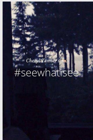 #seewhatisee Cheryl Tanner's 🐈