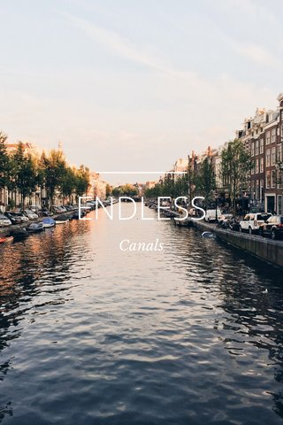 ENDLESS Canals
