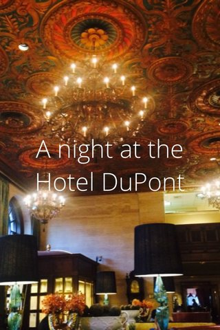 A night at the Hotel DuPont