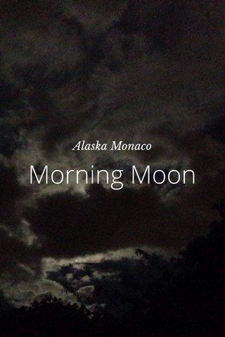 Morning Moon Alaska Monaco
