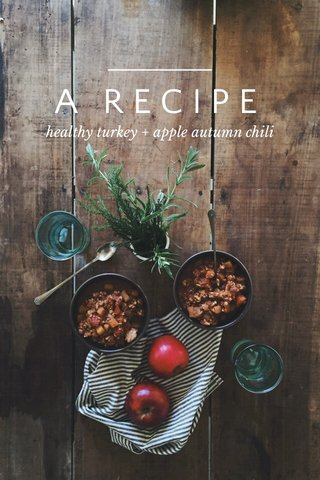 A RECIPE healthy turkey + apple autumn chili