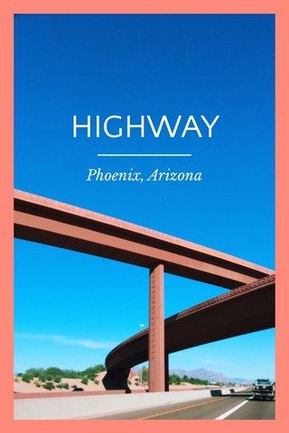 HIGHWAY Phoenix, Arizona