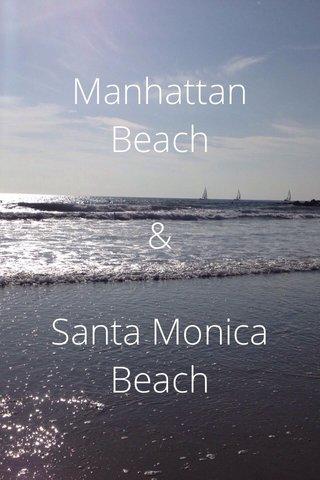 Manhattan Beach & Santa Monica Beach