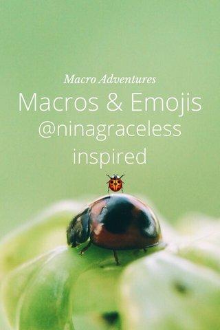 Macros & Emojis @ninagraceless inspired 🐞 Macro Adventures