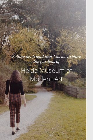 Heide Museum of Modern Art Follow my friend and I as we explore the gardens of