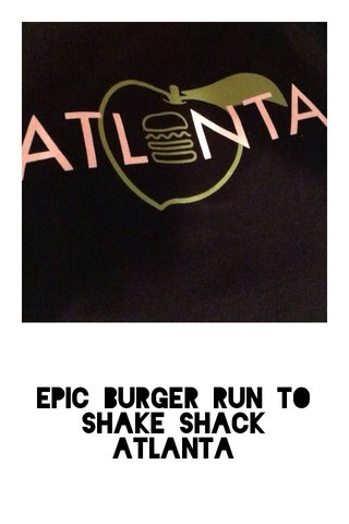 Epic burger run to Shake Shack Atlanta