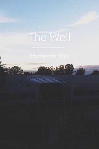 The Well Sacramento State