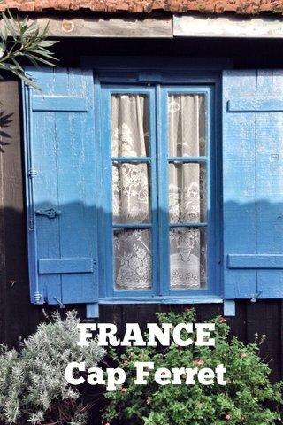 FRANCE Cap Ferret