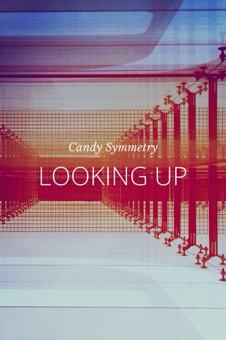 LOOKING UP Candy Symmetry