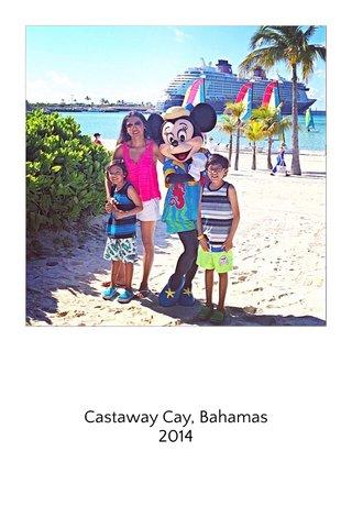 Castaway Cay, Bahamas 2014